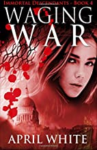 Waging War by April White