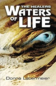 The Healers: Waters of Life (Book 2) –…