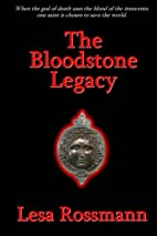 The Bloodstone Legacy by Lesa Rossmann