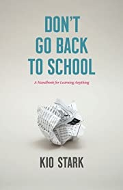 Don't Go Back to School: A Handbook for…