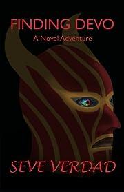 Finding Devo: A Novel Adventure af Seve…