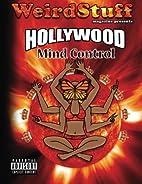 Weird Stuff ~ Hollywood Mind Control by…