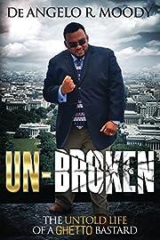 Un-Broken, the Untold Life of a Ghetto…