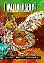 Mothership: Tales from Afrofuturism and…