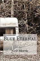 Blue Eternal by G D Morris