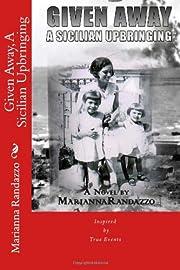 Given Away: A Sicilian Upbringing de…