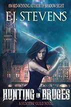 Hunting in Bruges by E. J. Stevens