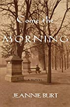 Come the Morning by Jeannie Burt