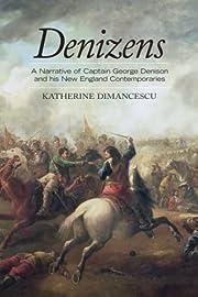 Denizens: A Narrative of Captain George…