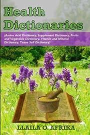 Health Dictionaries: (Amino Acid Dictionary,…
