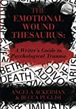 The Emotional Wound Thesaurus (Character…