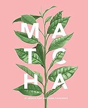 Matcha: A Lifestyle Guide de Jessica Flint