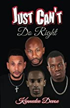 Just Can't Do Right by Kennedee Devoe