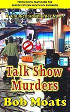 Talk Show Murders by Bob Moats