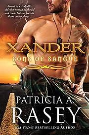 Xander: Sons of Sangue por Patricia A. Rasey