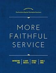 More Faithful Service av R. Albert Mohler…