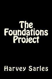 The Foundations Project av Harvey Sarles