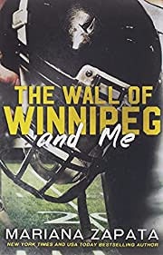 The Wall of Winnipeg and Me av Mariana…