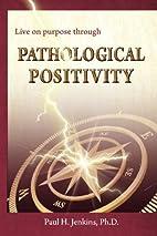 Pathological Positivity by Jenkins Ph.D.,…