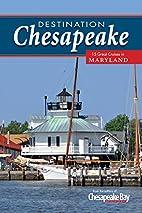 Destination Chesapeake, 15 Great Cruises in…