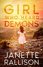 The Girl Who Heard Demons by Janette…
