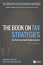The Book on Tax Strategies for the Savvy…