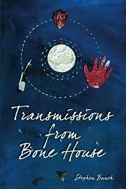 Transmissions from Bone House – tekijä:…