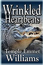 Wrinkled Heartbeats: A Novel by Temple Emmet…
