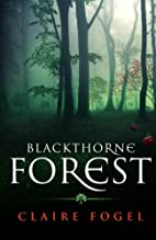 Blackthorne Forest (Volume 1) by Mrs Claire…