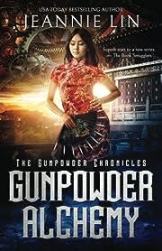 Gunpowder Alchemy (The Gunpowder Chronicles)…