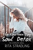 The Fourteen Day Soul Detox: The Complete…