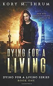 Dying for a Living de Kory M. Shrum