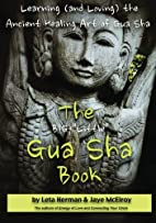 The BIG Little Gua Sha Book: Learning (and…