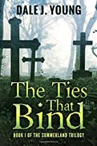 The Ties That Bind (The Summerland Trilogy)…