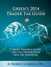 Green's 2014 Trader Tax Guide: The…