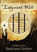 The Labyrinth Wall (Obsidian Series) by…