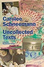 Carolee Schneemann: Uncollected Texts por…