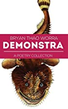 Demonstra: A Poetry Collection by Bryan Thao…