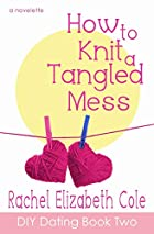 How to Knit a Tangled Mess (DIY Dating)…