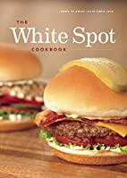 The White Spot Cookbook by Kerry Gold