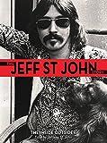 The inside outsider : the Jeff St John story / told by Jeffrey St John ; James Anfuso, editor