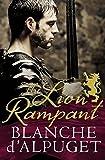 The lion rampant / Blanche d'Alpuget ; [Jody Lee, editor ; Graham Rendoth, designer]