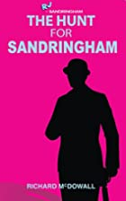 The Hunt for Sandringham by Richard Garner