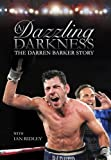 A dazzling darkness : the Darren Barker story / with Ian Ridley