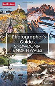 The Photographer's Guide to Snowdonia &…