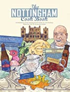The Nottingham Cook Book: A Celebration of…