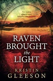 Raven Brought the Light por Kristin Gleeson