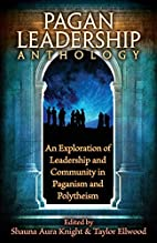 The Pagan Leadership Anthology by Shauna…
