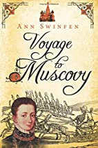 Voyage to Muscovy by Ann Swinfen