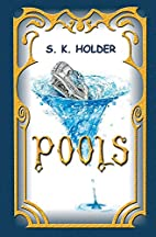 Pools by S. K. Holder